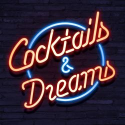Neon COCKTAILS AND DREAMS